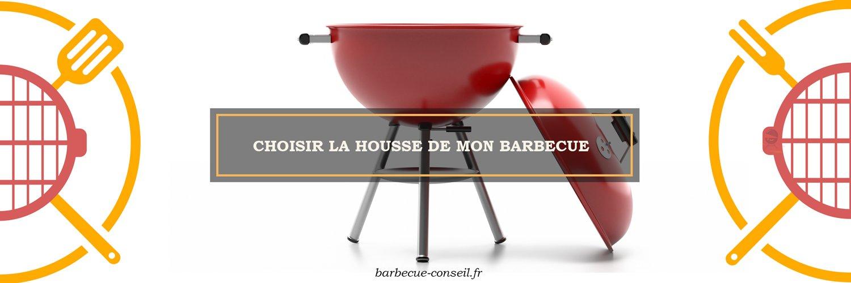 Comment choisir la housse de mon barbecue ?