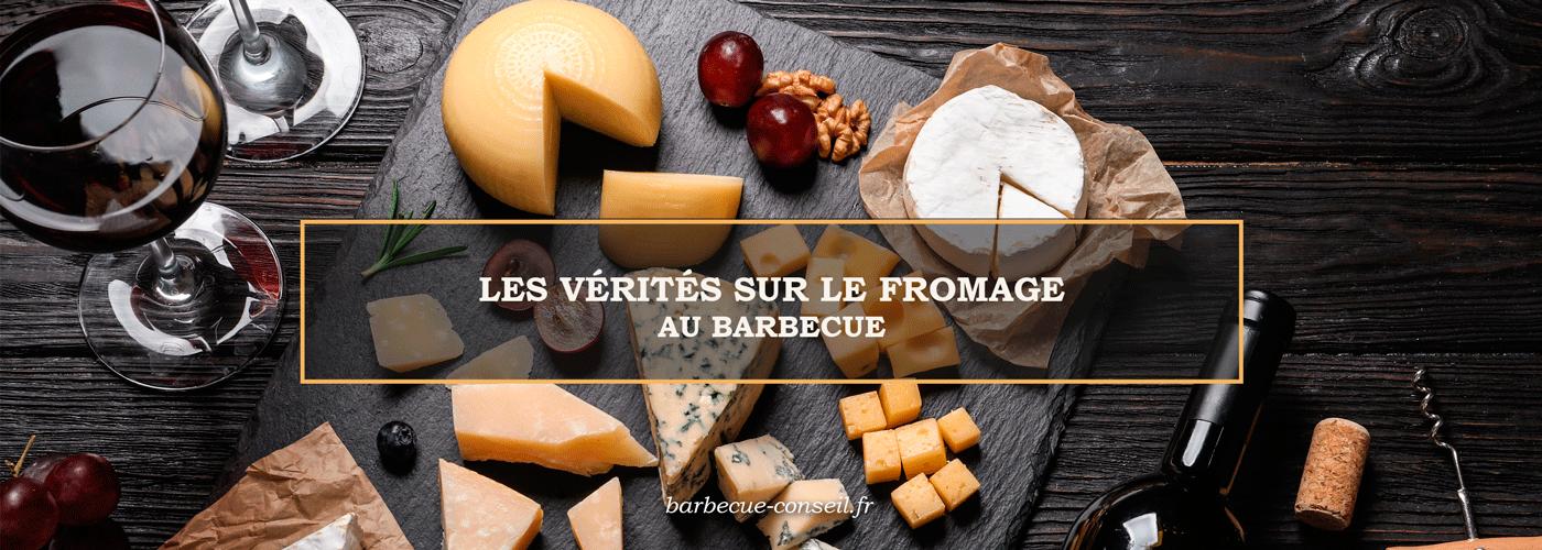 Les vérités sur le fromage au barbecue