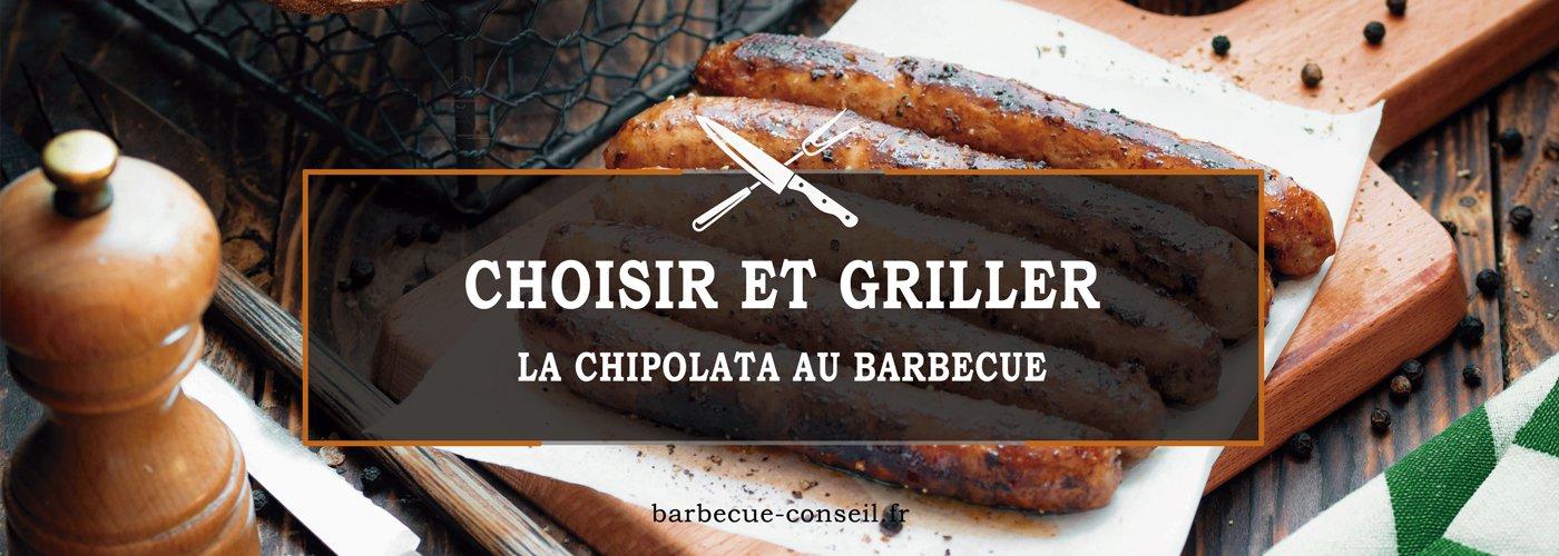 choisir et griller la chipolata au barbecue